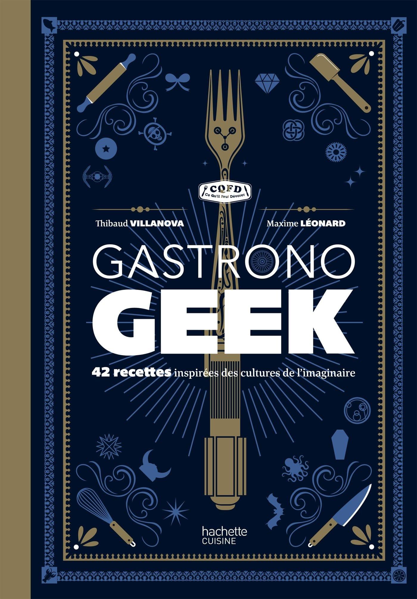 gastronogeek livre de cuisine pour geek objet geek