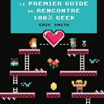 Guide de rencontre 100% geek