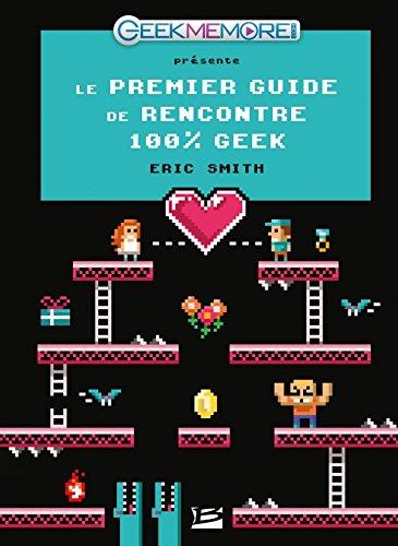 Guide de rencontre geek livre insolite