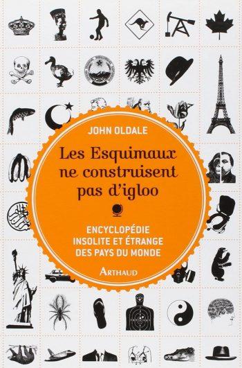 Livre insolite les Esquimaux ne construisent pas d'igloo, encyclopédie insolite et étrange