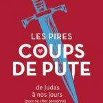 Livre «Les Pires Coups de pute : De Judas à nos jours (pour ne citer personne)»