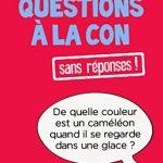 Livre Questions à la con sans réponses