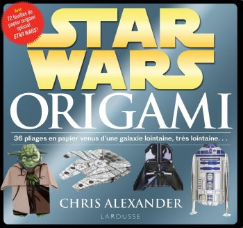 Star Wars Origami livre geek original