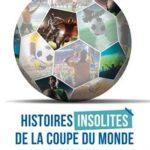 Livre Histoires insolites de la Coupe du Monde de Frédéric Veille