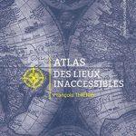 Livre Atlas des lieux inaccessibles