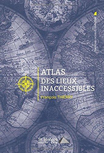 Livre Atlas des lieux inaccessibles insolite