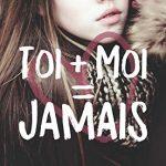 Livre «Toi + Moi = Jamais» de Céline Musmeaux